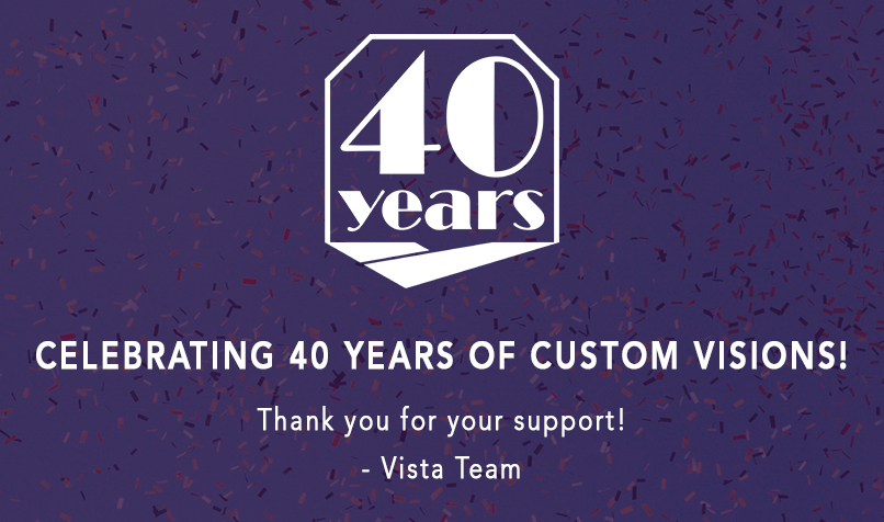 Celebrating 40 years of Vista!
